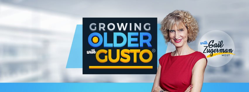 Growing older with gusto podcast